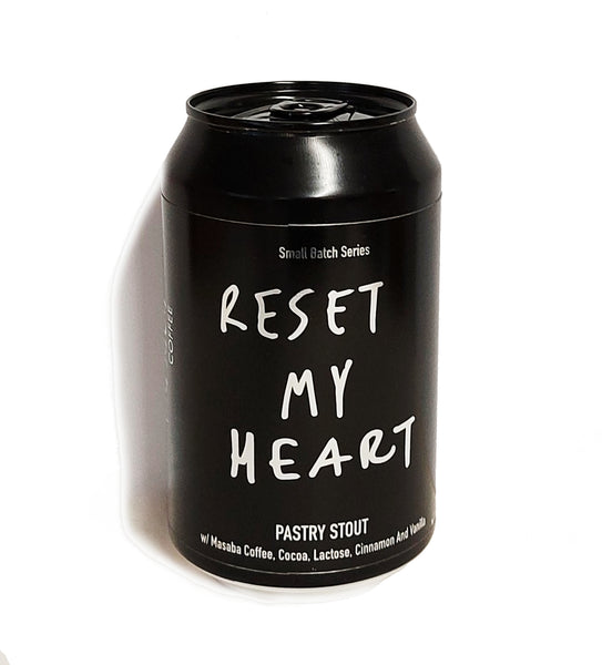 RESET MY HEART - PASTRY STOUT 7.5% ABV