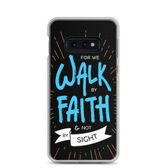 Walk by Faith Samsung Case