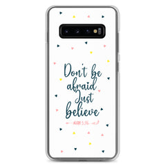 Dont be afraid Just believe Samsung Handyhülle