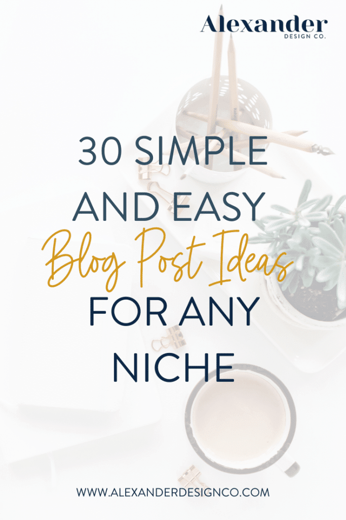 30 Simply and Easy Blog Post Topics For Any Niche