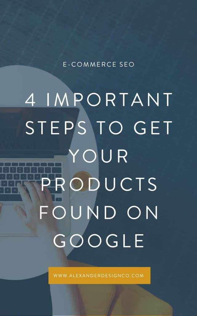 4 important steps to get your products found on Google