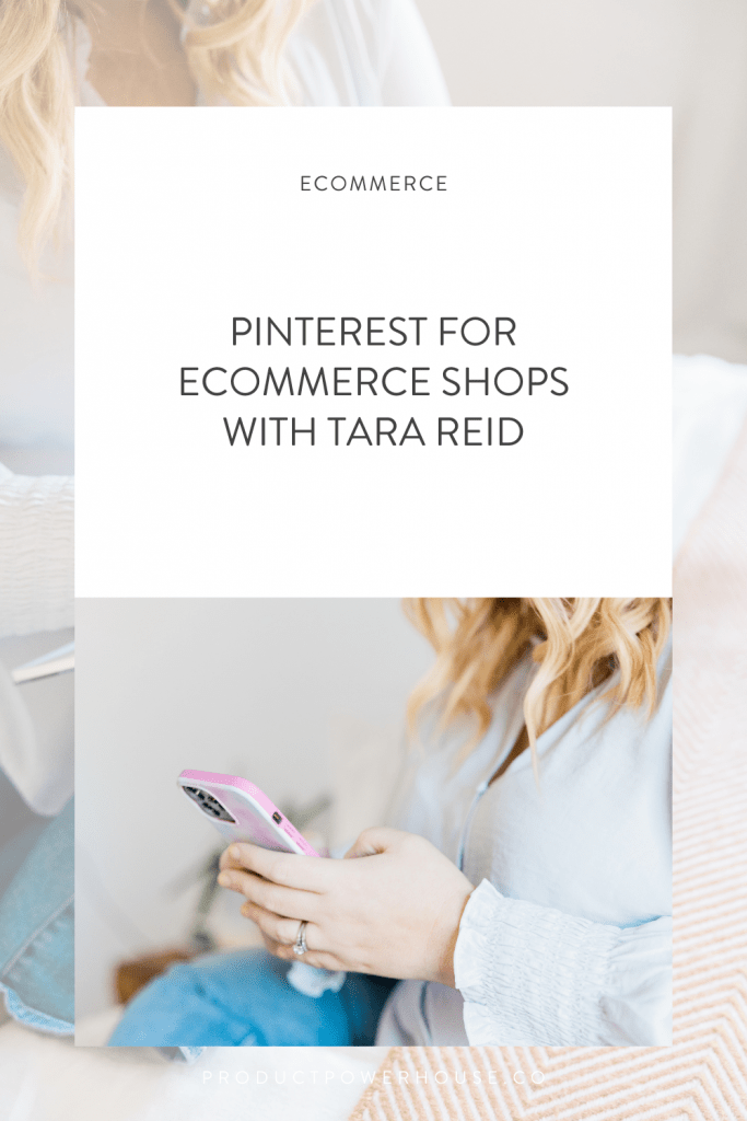 In this episode of the Product Powerhouse Podcast, Tara Reid is sharing the importance of using Pinterest as a marketing tool and actionable steps you can take right now to use this tool to drive business.