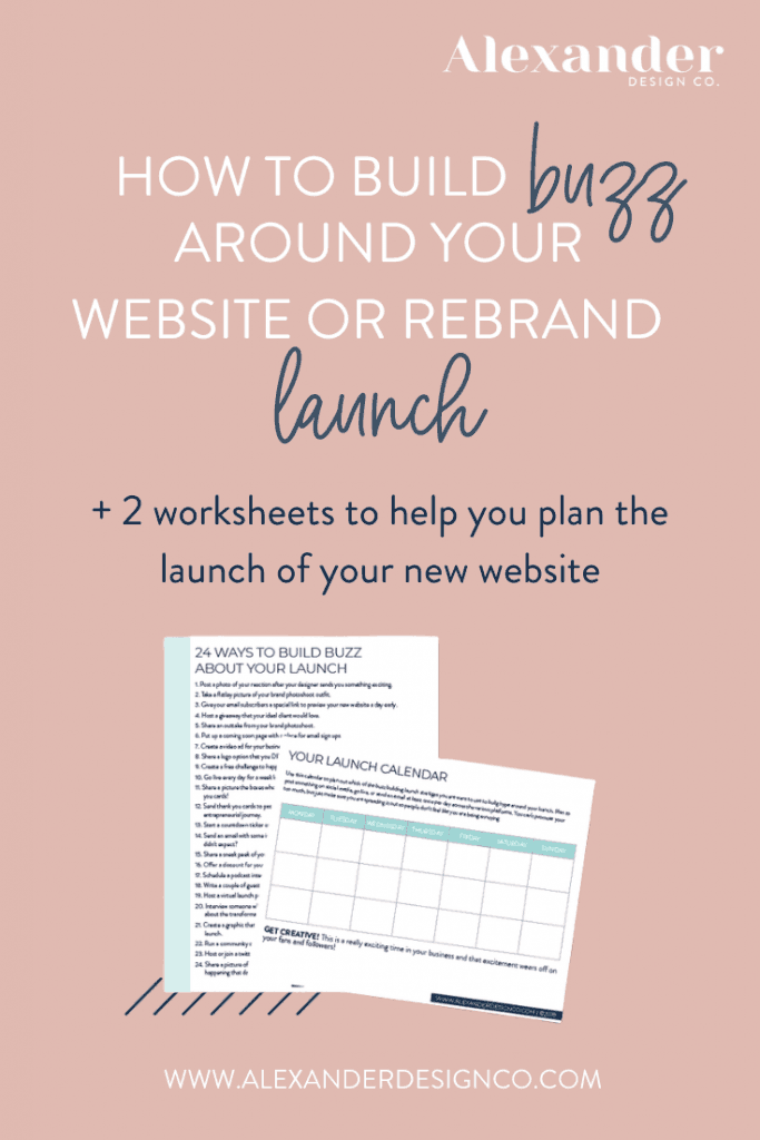 How to build buzz around your website or rebrand launch. Launch calendar for new brand. Alexander Design Co.