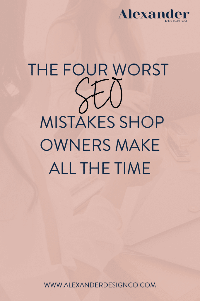 The Four Worst SEO Mistakes Shop Owners Make All the time