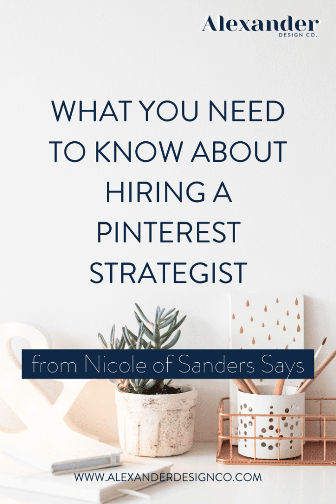 What you need to know about hiring a Pinterest Strategist from Nicole of Saunders Says