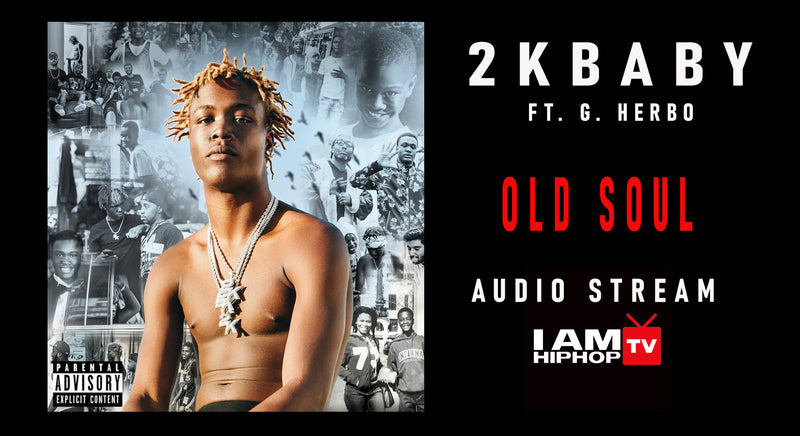 2KBABY OLD SOUL FT G HERBO
