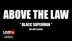 ABOVE-THE-LAW-BLACC-SUPERMAN-IAMHIPHOPTV.COM