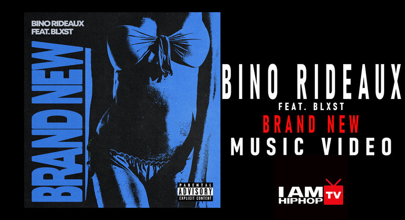 BINO RIDEAUX FT. BLXST - BRAND NEW