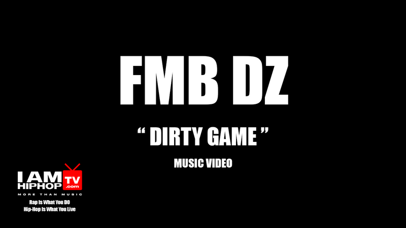 FMB-DZ-DIRTY-GAME-MUSIC-VIDEO-IamhiphopTV.com