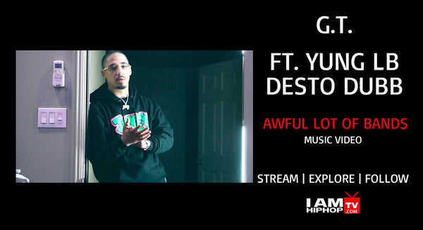 G.T. - AWFUL LOT OF BANDS FT. YUNG LB & DESTO DUBB