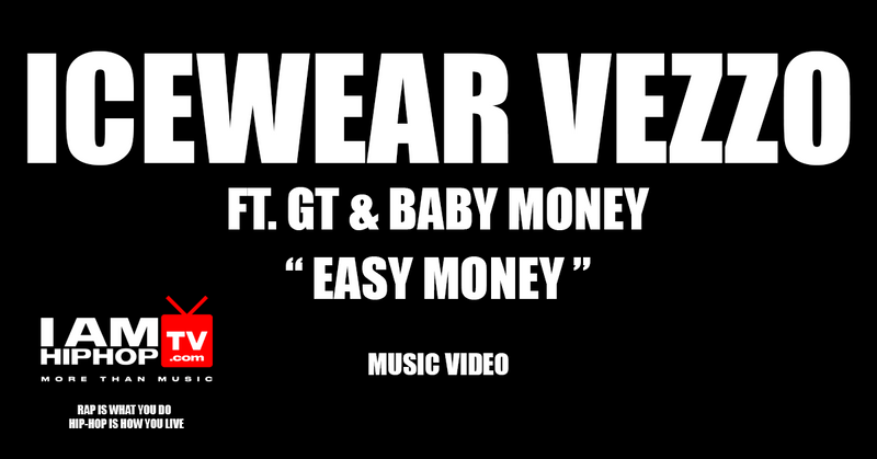 ICEWEAR-VEZZO-EASY-MONEY-MUSIC-VIDEO-IAMHIPHOPTV.COM