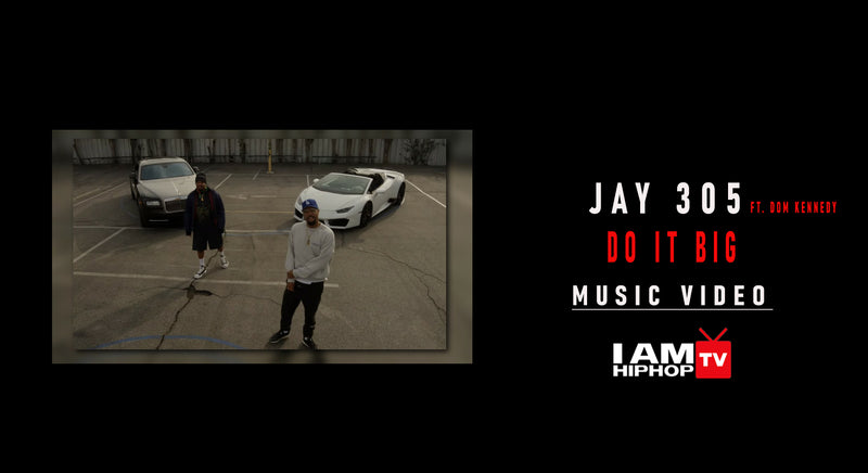 JAY 305 ft DOM KENNEDY - DO IT BIG