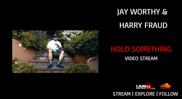 JAY WORTHY & HARRY FRAUD - HOLD SOMETHING