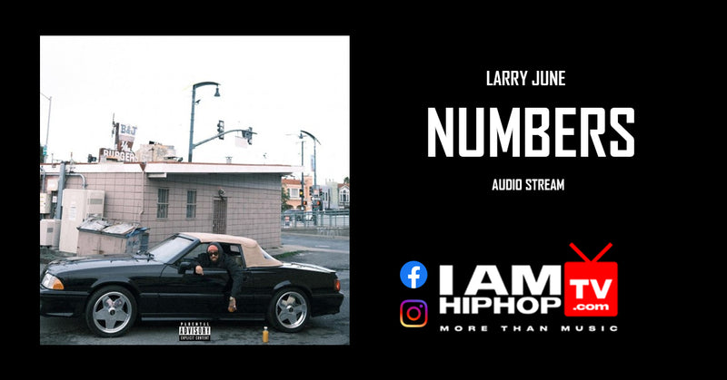 LARRY-JUNE-NUMBERS-IAMHIPHOPTV.COM