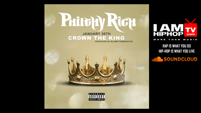 Philthy Rich - Crown The King