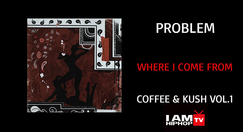 PROBLEM - WHERE I COME FROM