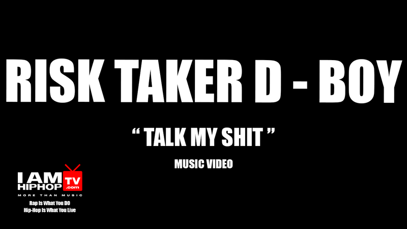 Risk-Taker-D-Boy-Talk-My-Shit-Music-Video-IamhiphopTV.com