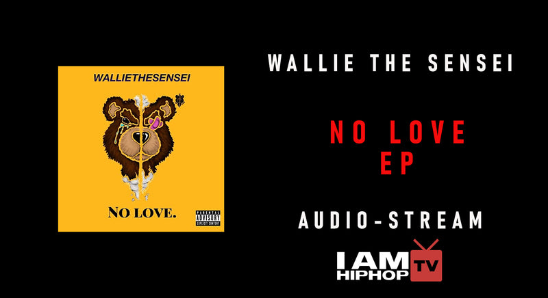 WALLIETHESENSEI - NO LOVE EP