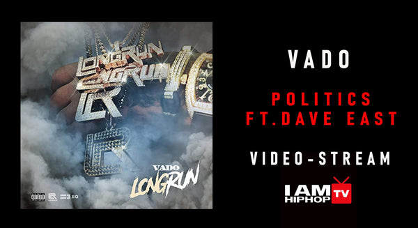 VADO - POLITICS FT. DAVE EAST