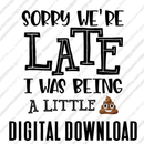 Sorry were late DIGITAL DOWNLOAD