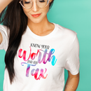 Know your worth and add tax screenprint