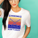 *BK EXCLUSIVE* Hoeing ain't easy full color screenprint