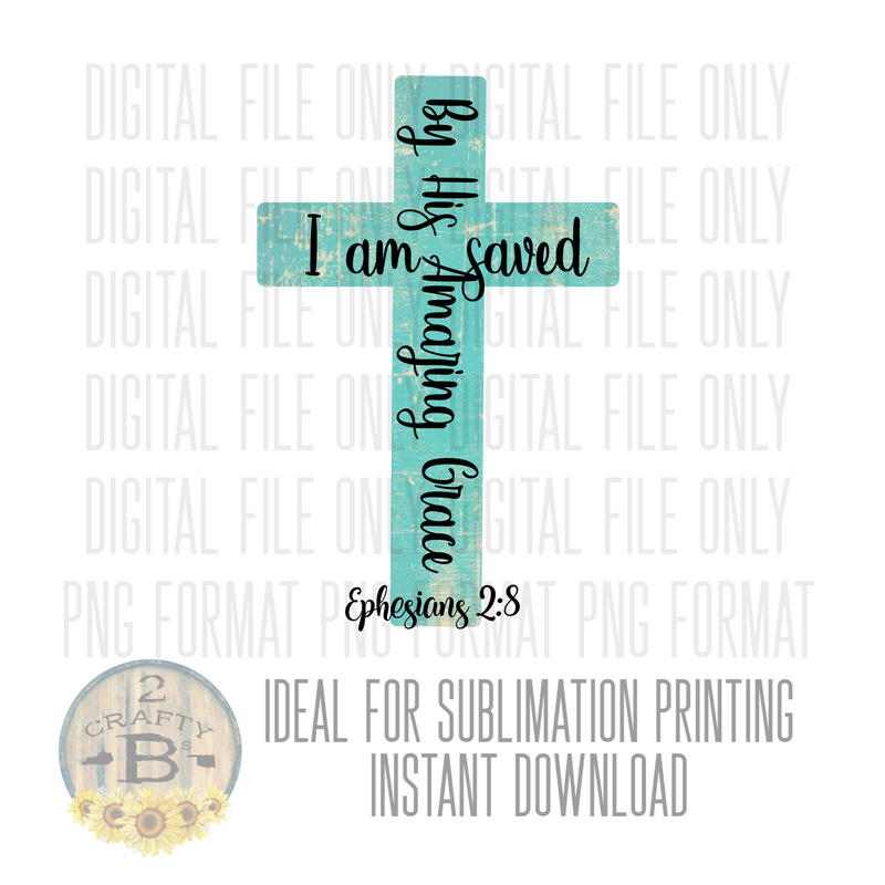 DIGITAL DOWNLOAD PNG-by his amazing grace I am saved