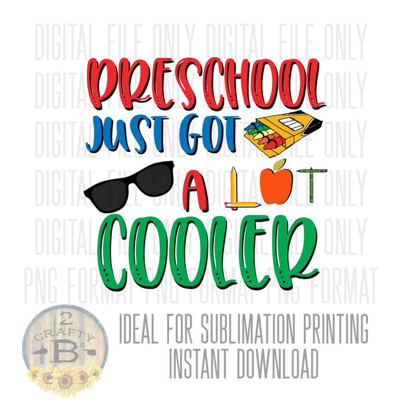 DIGITAL DOWNLOAD PNG-preschool just got a lot cooler