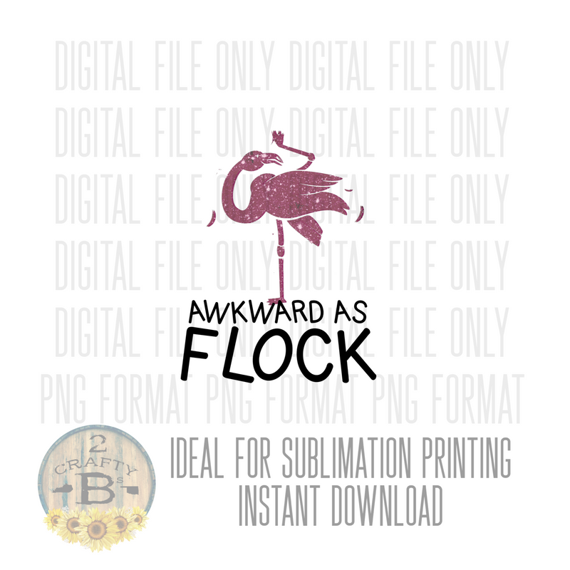 DIGITAL DOWNLOAD PNG-awkward as flock