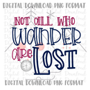 Not all who wander DIGITAL DOWNLOAD