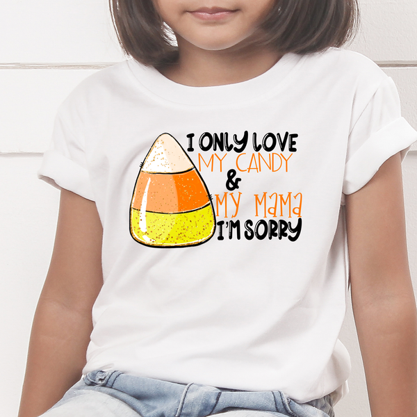 "7.5"" wide I only love my candy and my mommy screenprint *552"