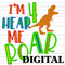 I'm 4 hear me roar DIGITAL DOWNLOAD