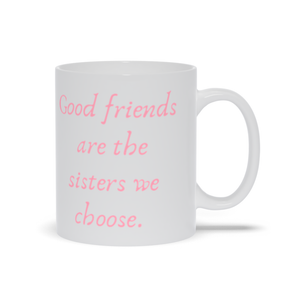Good Friends are Sisters