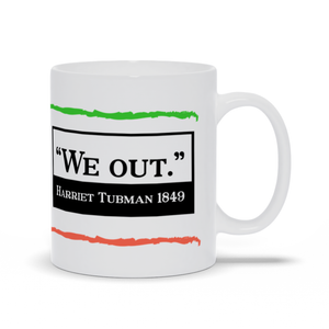 Harriet Tubman - We Out!