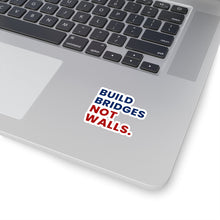 "Load image into Gallery viewer, ""Bridges Not Walls"" Stickers"