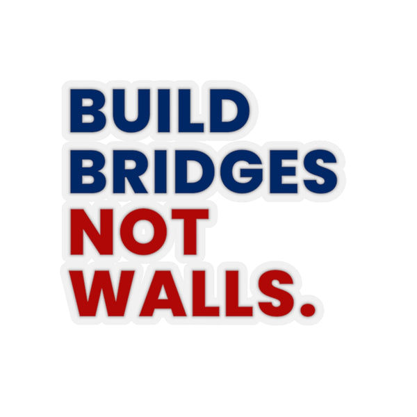 """Bridges Not Walls"" Stickers"