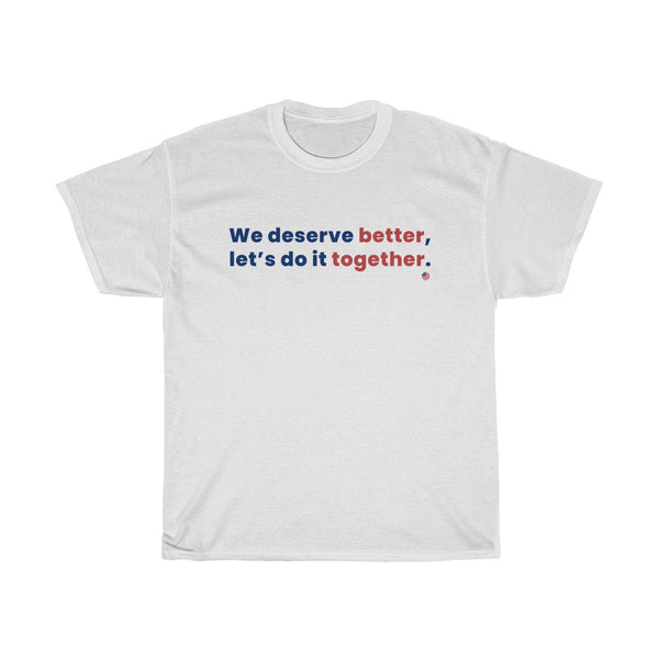 "Unisex ""Better Together"" Heavy Cotton Tee"