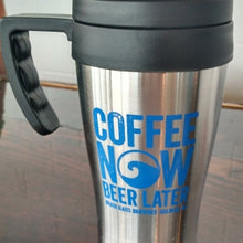 Load image into Gallery viewer, Coffee Now, Beer Later - Travel Mug (left on picture)