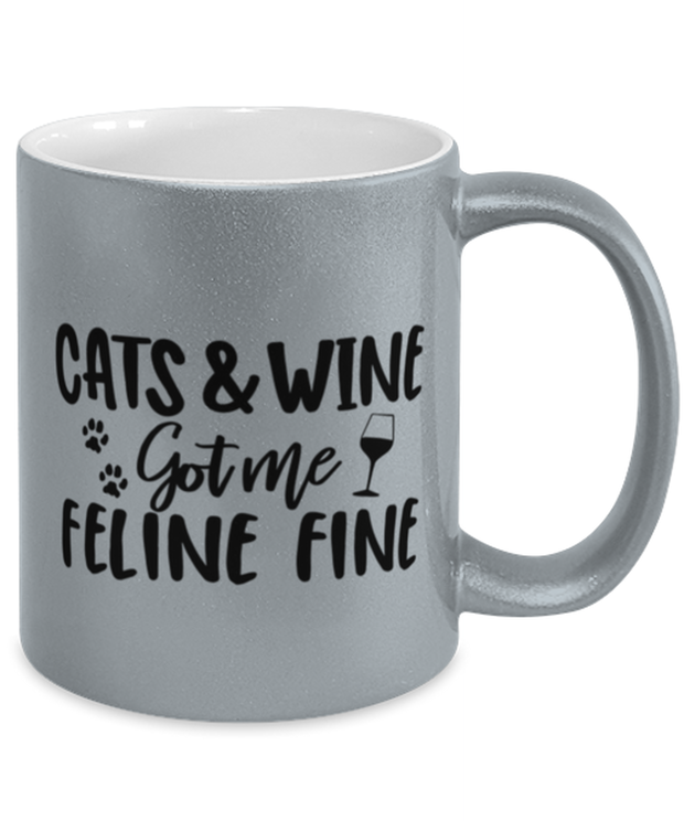 Cats & Wine Got Me Feline Fine 11 oz Metallic Silver Mug, Gift For Cat And Wine Lovers, Novelty Coffee Mugs Gift For Her, Birthday, Just Because Present Ideas For Cat And Wine Lovers