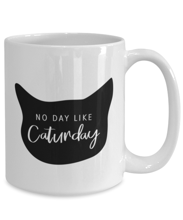 No Day Like Caturday Cat Head 15 oz White Coffee Mug, Gift For Cat And Weekend Lovers, Novelty Coffee Mugs Gift For Her, Birthday, Just Because Present Ideas For Cat And Weekend Lovers