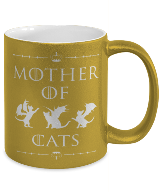 Mother Of Dragon Cats 11 oz Metallic Gold Mug, Gift For Cat And Game Of Thrones Lovers, Novelty Coffee Mugs Gift For Her, Mother's Day Present Ideas For Cat And Game Of Thrones Lovers
