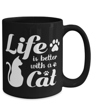 Life is Better with a Cat 15 oz Black Coffee Mug, Gift For Cat Lovers, Novelty Coffee Mugs Gift For Her, Birthday, Just Because, Present Ideas For Cat Lovers