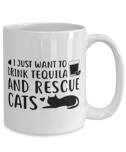 Want To Drink Tequila Rescue Cats 15 oz White Coffee Mug, Gift For Cats And Tequila Lovers, Novelty Coffee Mugs Gift For Her, Birthday Present Ideas For Cats And Tequila Lovers