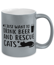 Just Want To Drink Beer Rescue Cats 11 oz Metallic Silver Mug, Gift For Cats And Beer Lovers, Novelty Coffee Mugs Gift For Him, Birthday Present Ideas For Cats And Beer Lovers