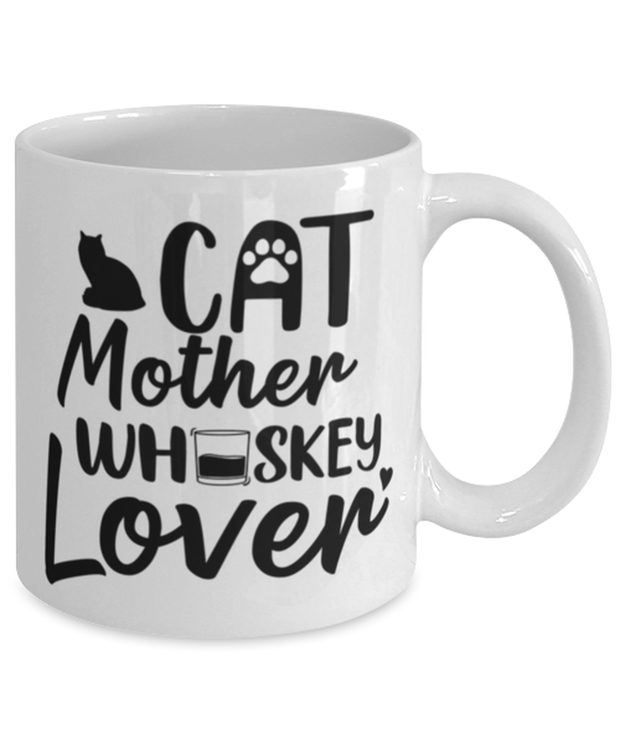 Cat Mother Whiskey Lover 11 oz White Coffee Mug, Gift For Cat And Whiskey Lovers, Novelty Coffee Mugs Gift For Her, Mother's Day Present Ideas For Cat And Whiskey Lovers