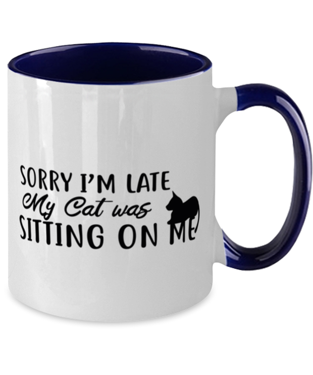 Sorry I'm Late My Cat was Sitting on Me 11oz Navy Two Tone Coffee Mug, Gift For Cat Lovers, Novelty Coffee Mugs Gift For Mom, Mother, Her, Birthday Present Ideas For Cat Lovers