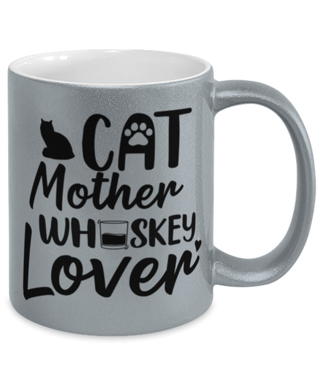 Cat Mother Whiskey Lover 11 oz Metallic Silver Mug, Gift For Cat And Whiskey Lovers, Novelty Coffee Mugs Gift For Her, Mother's Day Present Ideas For Cat And Whiskey Lovers
