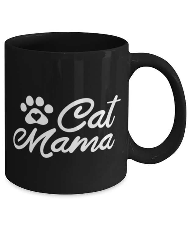 Cat Mama 11 oz Black Coffee Mug, Gift For Cat Moms, Novelty Coffee Mugs Gift For Mom, Aunt, Grandmother, Sister, Mother's Day Present Ideas For Cat Moms