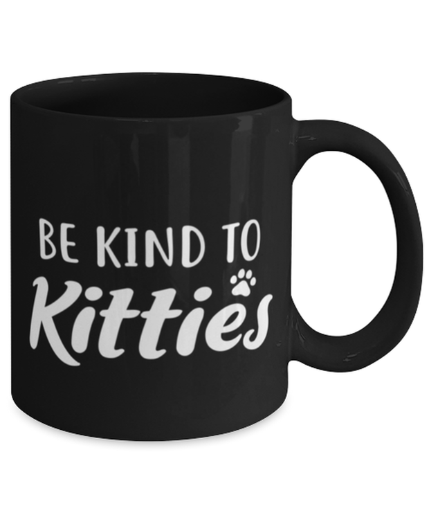 Be Kind To Kitties 11 oz Black Coffee Mug, Gift For Cat Lovers, Novelty Coffee Mugs Gift For Mom, Sister, Daughter, Aunt, Birthday, Just Because Present Ideas For Cat Lovers