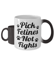 Pick Felines Not Fights Color Changing Coffee Mug, Gift For Cat Lovers, Novelty Coffee Mugs Gift For Her, Him, Birthday, Just Because Present Ideas For Cat Lovers
